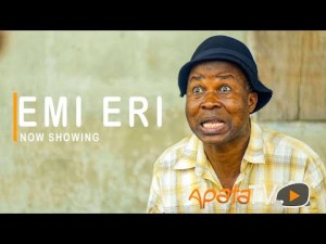 Emi Eri – Latest Yoruba Movie 2021