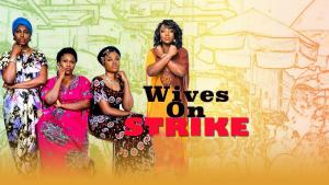 Wives On Strike – Nollywood Movie