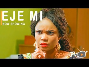 Eje Mi – Latest Yoruba Movie 2021