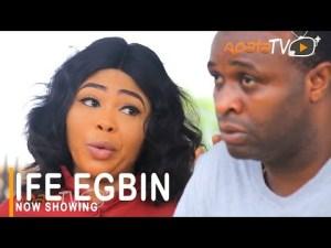 Ife Egbin – Latest Yoruba Movie 2021