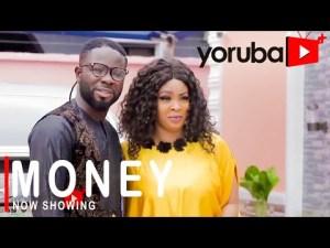 Money – Latest Yoruba Movie 2021