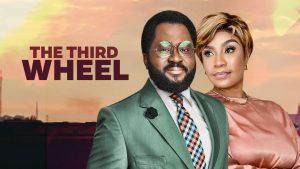 The Third Wheel – Nollywood Movie