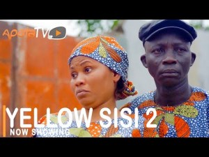 Yellow Sisi Part 2 – Latest Yoruba Movie 2021