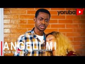 Angeli Mi Latest Yoruba Movie 2021