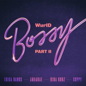 WurlD, Erica Banks & Amaarae ft Kida Kudz & Cuppy – Bossy Part II Remix