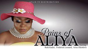 Pains of Aliya – Nollywood Movie