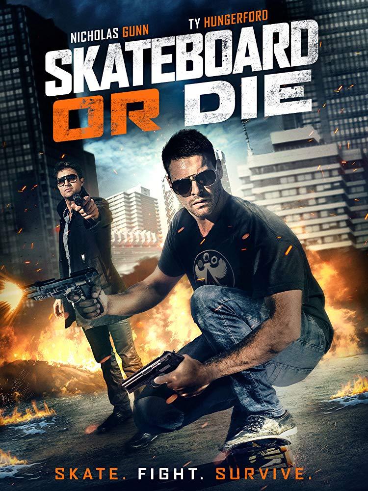 Skateboard or Die (2018)