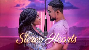 Stereo Hearts – Nollywood Movie