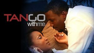 Tango With Me (2010) – Nollywood Movie