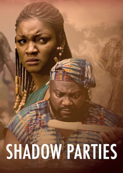 Shadow Parties – Nollywood Movie