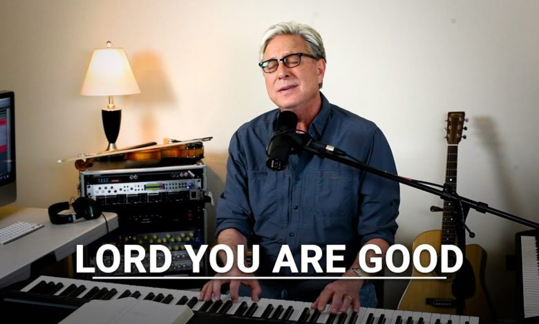 Don Moen – Lord You Are Good