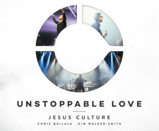 Jesus Culture – Unstoppable Love