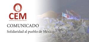 COMUNICADO DEL CEM EN SOLIDARIDAD AL PUEBLO MEXICANO