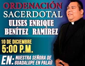 SE INVITA A LA ORDENACIÓN SACERDOTAL DE ULISES ENRIQUE BENÍTEZ RAMIÍREZ