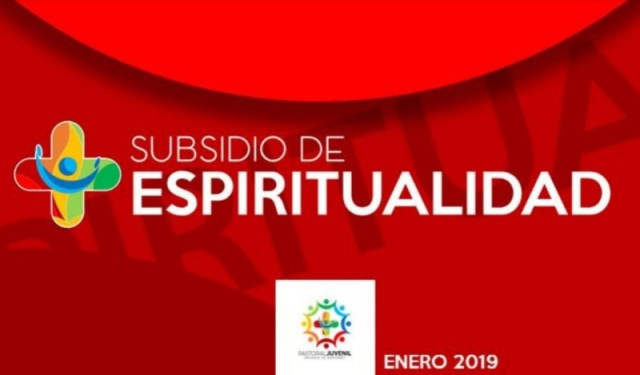 DESCARGA EL SUBSIDIO DE ESPIRITUALIDAD DE PASTORAL JUVENIL