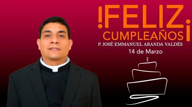 ¡FELIZ CUMPLEAÑOS PBRO. JOSÉ EMMANUEL ARANDA VALDEZ!