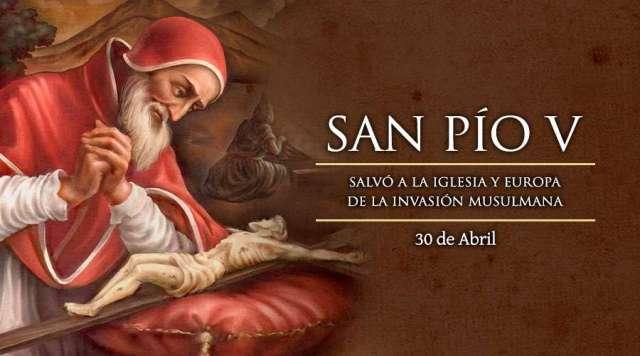 SANTORAL 30 DE ABRIL :  SAN PIO V, PAPA