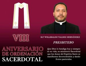 VIII ANIVERSARIO SACERDOTAL R.P. WILLIBALDO VALDEZ HERNÁNDEZ