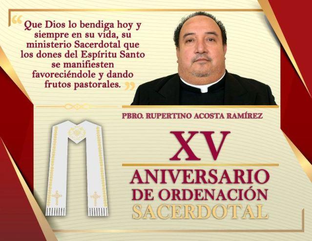 XV ANIVERSARIO SACERDOTAL PBRO. RUPERTINO ACOSTA RAMÍREZ