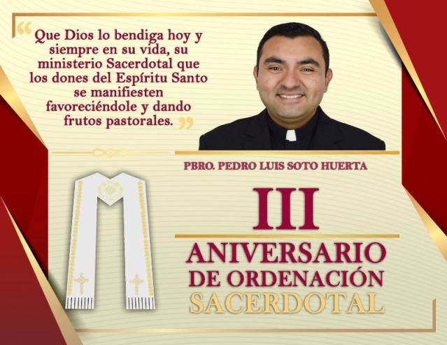 III ANIVERSARIO SACERDOTAL PBRO. PEDRO LUIS SOTO HUERTA
