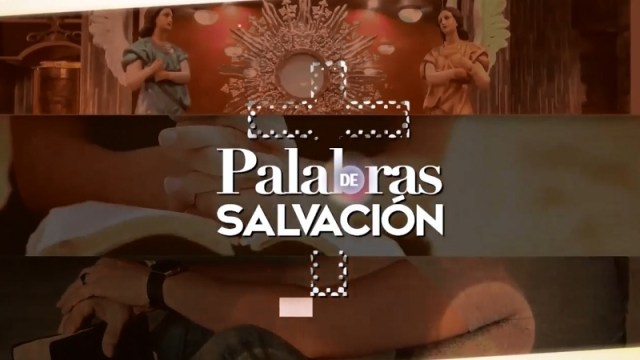 VIDEO: PALABRAS DE SALVACIÓN 09 DE OCTUBRE