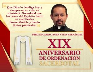 XIX ANIVERSARIO SACERDOTAL PBRO. EDUARDO JAVIER VELES HERNÁNDEZ