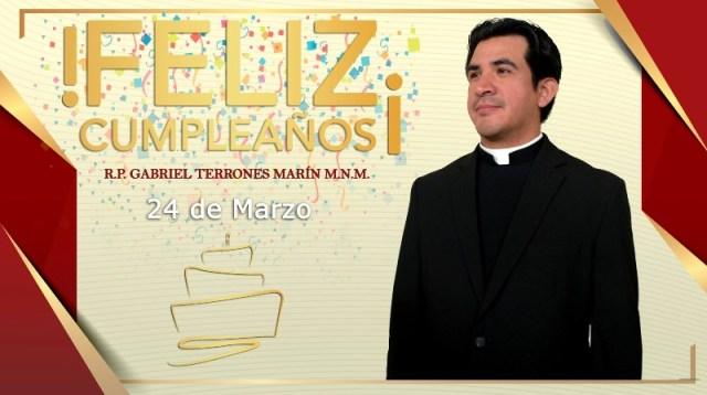¡FELIZ CUMPLEAÑOS R.P. GABRIEL TERRONES MARÍN!
