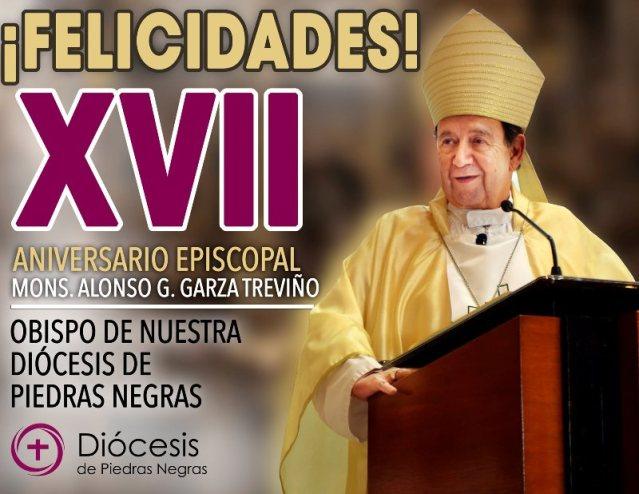 XVII ANIVERSARIO EPISCOPAL DE MONS. ALONSO G. GARZA TREVIÑO