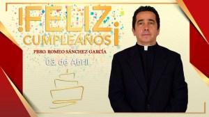 ¡FELIZ CUMPLEAÑOS PBRO. ROMEO SÁNCHEZ GARCÍA!