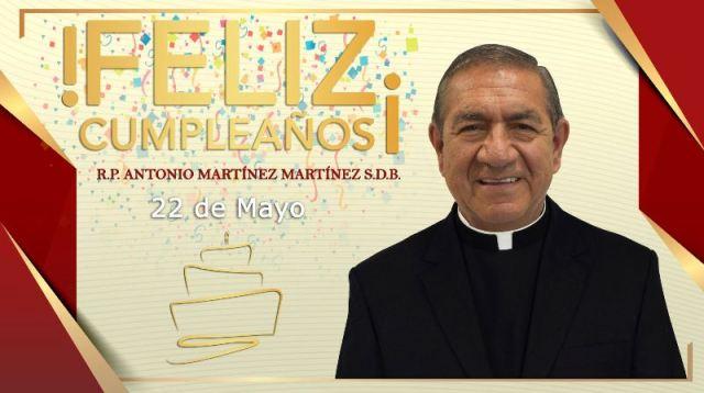 ¡FELIZ CUMPLEAÑOS R.P. ANTONIO MARTÍNEZ MARTÍNEZ S.D.B.!