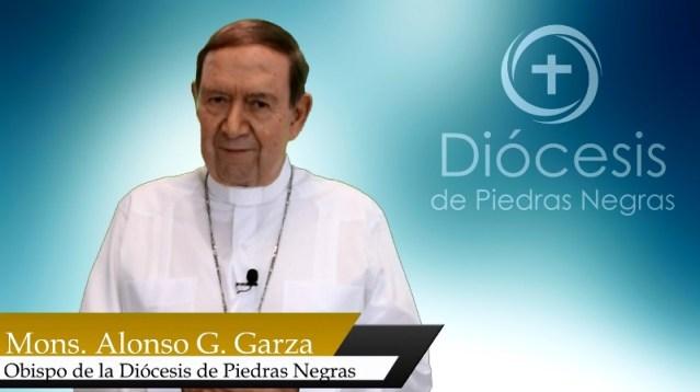 VIDEO: MONS. ALONSO G. GARZA TREVIÑO HABLA SOBRE LA FE EN ESTA PANDEMIA