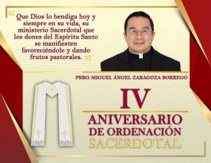 IV ANIVERSARIO SACERDOTAL PBRO. MIGUEL ÁNGEL ZARAGOZA BORREGO