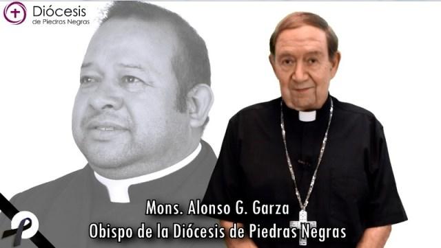 MENSAJE POR EL FALLECIMIENTO DEL PBRO. GILBERTO SÁNCHEZ CANTÚ EN VOZ DE MONS. ALONSO G. GARZA