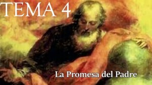PLATICAS CUARESMALES:  TEMA 4.- LA PROMESA DEL PADRE