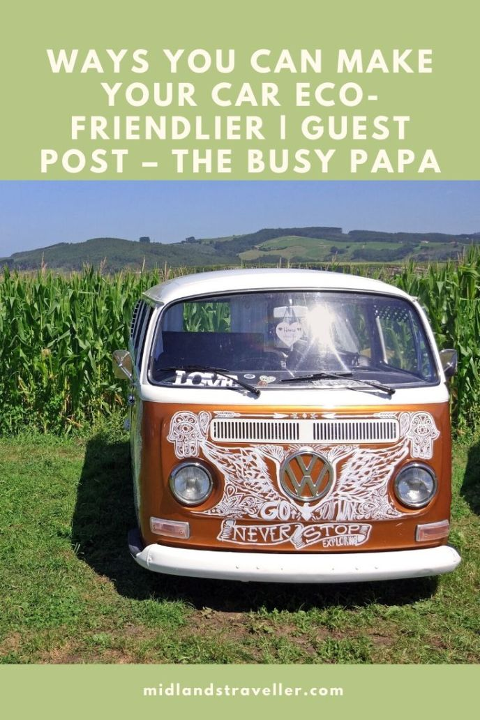 Ways You Can Make Your Car Eco-friendlier _ Guest Post – The Busy PapA
