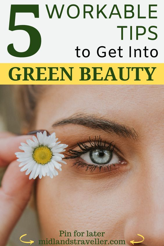 5 Workable Tips to Get Into Green Beauty