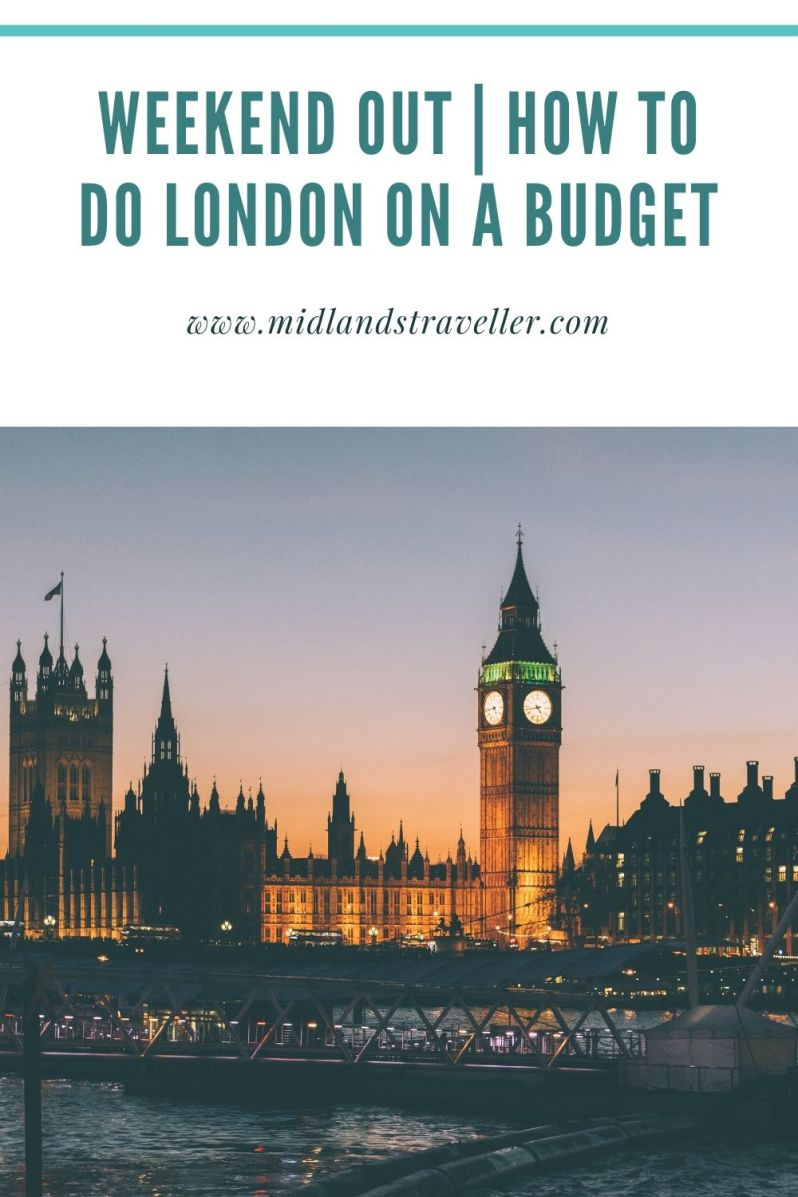 Weekend Out _ How to do London on a Budget