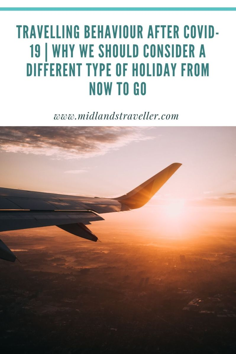 Travelling Behaviour after COVID-19 _ Why We should Consider a Different Type of Holiday from Now to Go