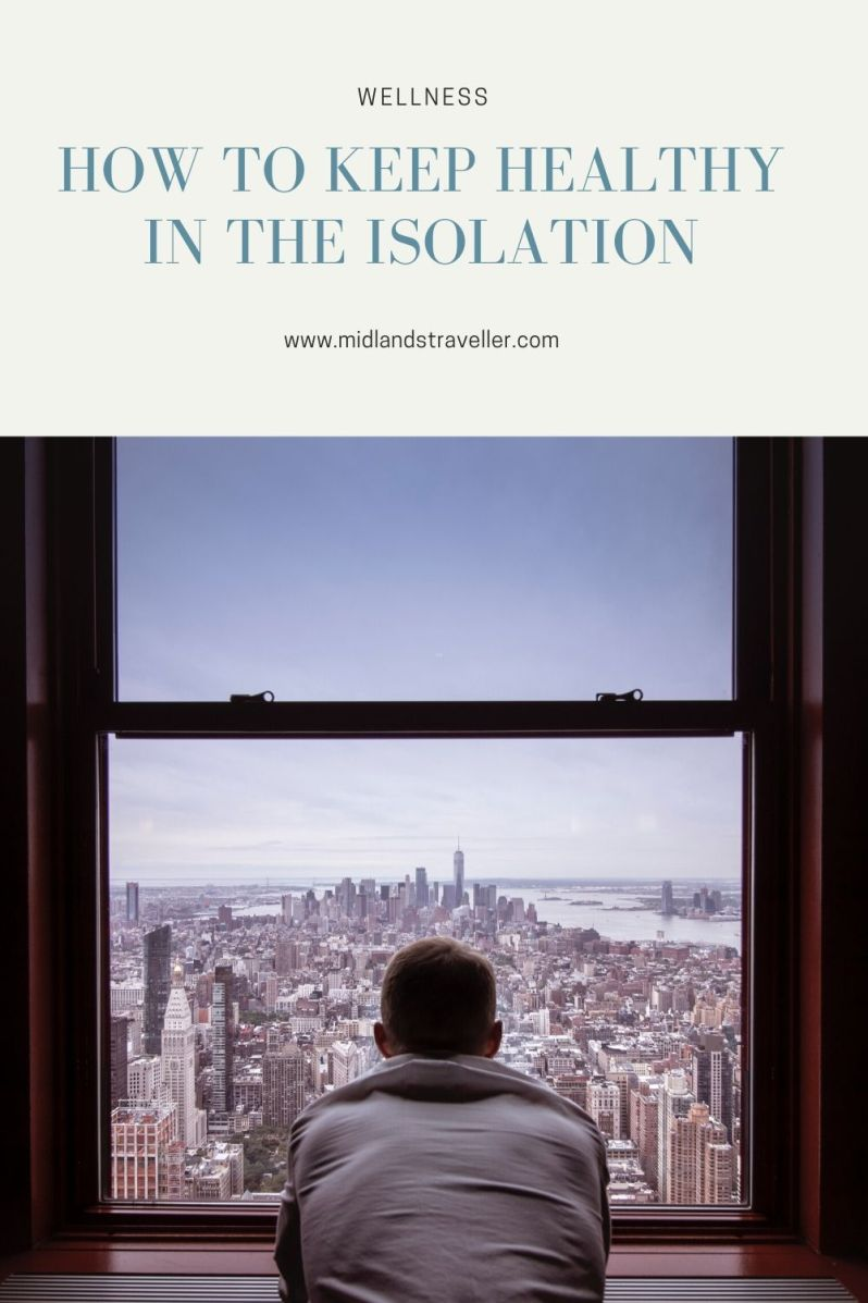 How to Keep Healthy in the Isolation