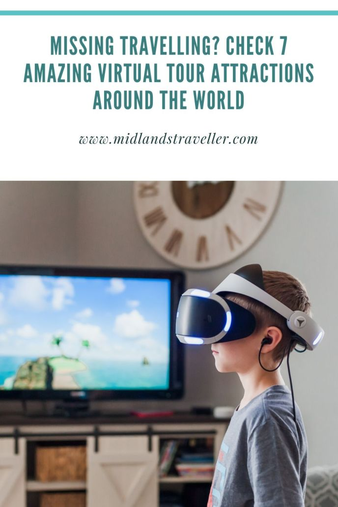 Missing Travelling_ Check 7 Amazing Virtual Tour Attractions Around the World