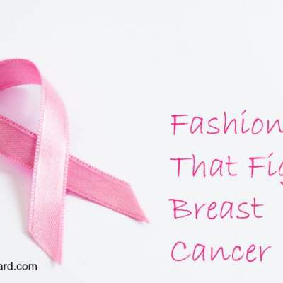 Fashions that Fight Breast Cancer