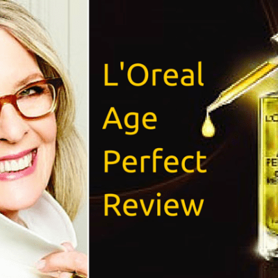 L'Oreal Age Perfect Review