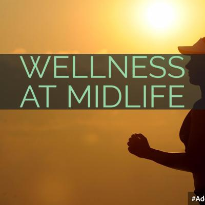 Focusing on Wellness in Midlife