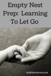 Learning To Let Go As A Parent