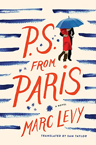 P.S. from Paris, a novel by Marc Levy