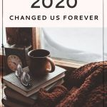 How 2020 Changed Us Forever