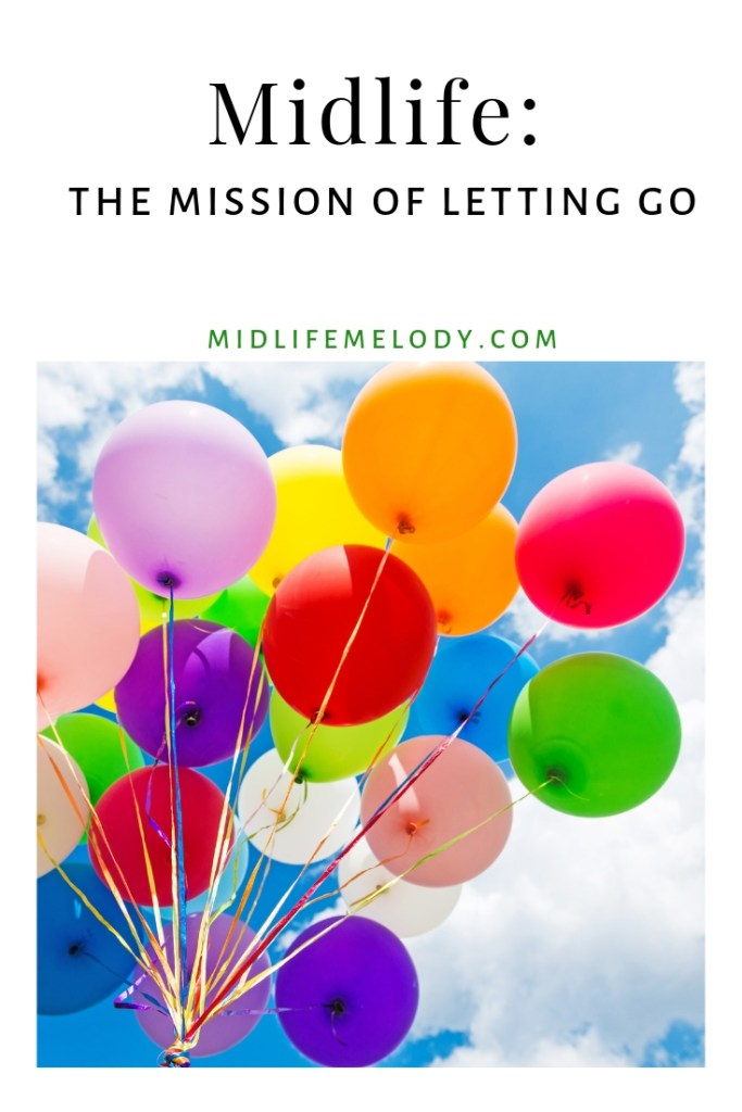 Midlife and the Mission of Letting Go - Midlife Melody