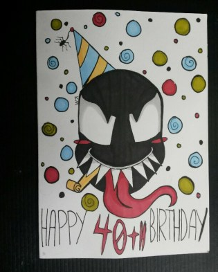 I have been designing my own cards to give on special occasions for as long as I can remember. This Venom (Marvel) inspired design was for my mum's 40th birthday (2017).