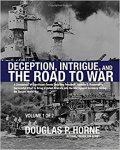 Deception, Intrigue, and the Road to War (Vols 1 and 2) by Douglas Horne