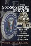 The Not-So-Secret Service by Vince Palamara